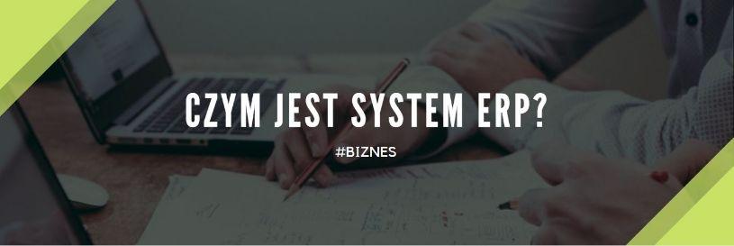 Zdjęcie dla posta Czym jest system ERP?
