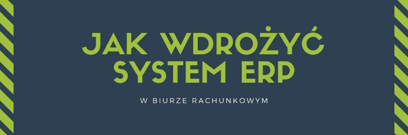 Zdjęcie dla posta Jak wdrożyć system ERP w biurze rachunkowym?