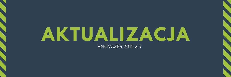 Zdjęcie dla newsa Aktualizacja - enova365 2012.2.3