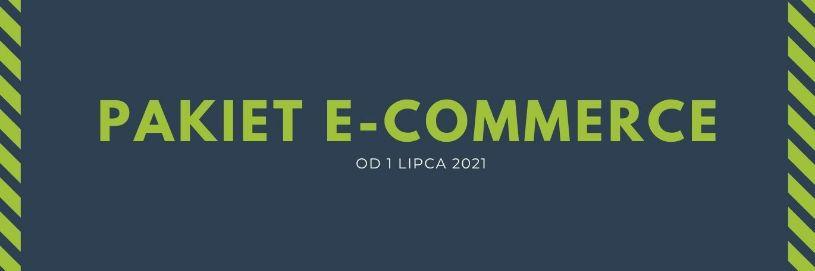 Zdjęcie dla posta Zmiany w przepisach od 1 lipca 2021 - Pakiet VAT e-commerce i inne